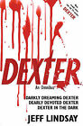 Dexter: An Omnibus: Darkly Dreaming Dexter, Dearly Devoted Dexter, Dexter in the Dark by Jeff Lindsay (Paperback, 2008)
