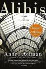 Alibis: Essays on Elsewhere by Andre Aciman (Paperback, 2012)