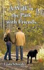 a Walk in The Park With Friends by Linda Schneider 9781452082400