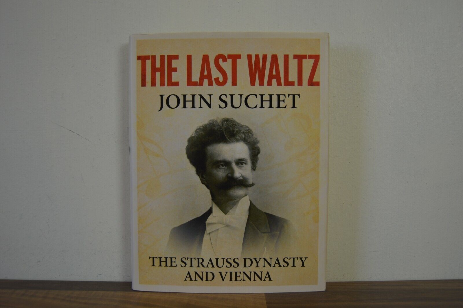 The Last Waltz The Strauss Dynasty and Vienna