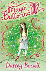Delphie and the Glass Slippers (Magic Ballerina, Book 4) by CBE Darcey Bussell (Paperback, 2008)