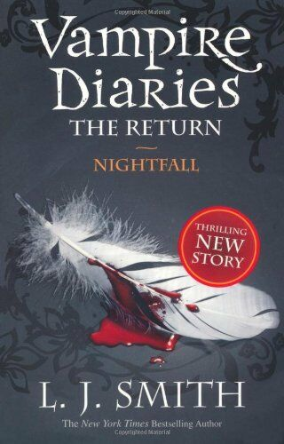 Nightfall (The Vampire Diaries: The Return) By  L J Smith