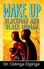 Wake Up Blackman and Blackwomen by Dr Odinga Oginga (Paperback / softback, 2004)