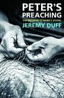 Peter's Preaching: The Message of Mark's Gospel by Jeremy Duff (Paperback, 2015)