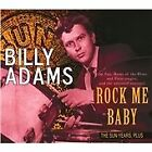Billy Adams - Rock Me Baby (The Sun Years, Plus/Remastered, 2013)