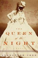 The Queen of the Night by Alexander Chee (2016, Hardcover)