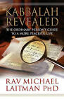 Kabbalah Revealed: The Ordinary Person's Guide to a More Peaceful Life by Rav Michael Laitman (Paperback, 2006)