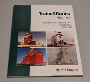 Trains-amp-Grains-Volume-2-Grain-Elevators-in-Manitoba-amp-Sask-Eric-Gagnon