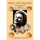 Keep The Change a Journey of Life Events Told in Short Stories and Poetry Paperback – 24 Nov 2009