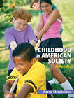 Childhood in American Society: A Reader by Karen Sternheimer (Paperback, 2009)