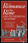 The Romance of the Rose and Its Medieval Readers: Interpretation, Reception, Manuscript Transmission by Sylvia Huot (Paperback, 2007)