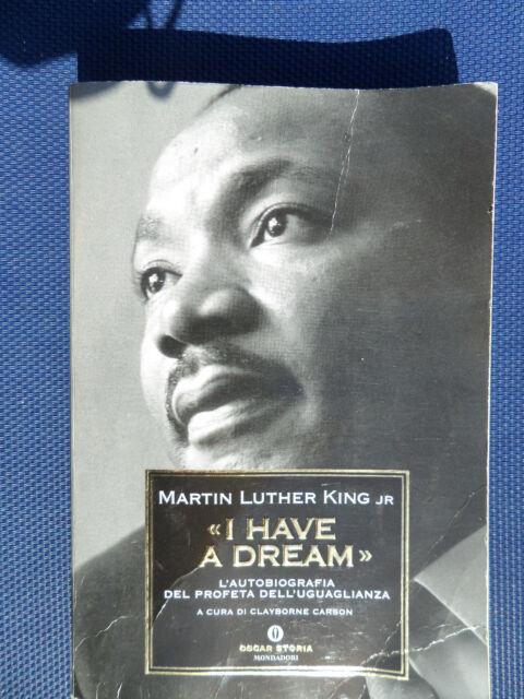 I have a dream. L'autobiografia del profeta dell'uguaglianza - 1°Edizione 2001