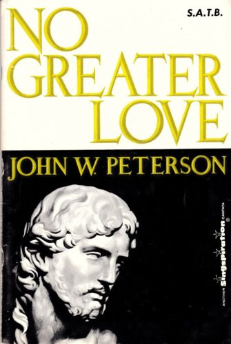 "/""No Greater Love/"" JOHN W PETERSON Easter Cantata SATB Music Songbook FREE SHIP"