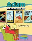 Adam The Adventurous ANT 9781456863661 by Cheryl Kelly Paperback
