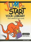 Jump-Start Your Library: Level B: Intermediate, Hands-On Materials for Library Learning by Judith Snyder (Paperback / softback, 2007)