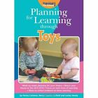 Planning for Learning Through Toys 9781909280533 Paperback P H