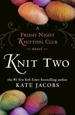 Knit Two by Kate Jacobs (2008, Hardcover)