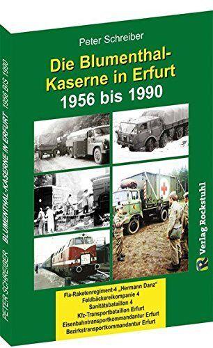 Die BLUMENTHAL-KASERNE in Erfurt 1956-1990 Standort Truppengeschichte Buch Book