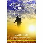 Astrolocality Astrology: A Guide to What it is and How to Use it by Martin Davis (Paperback, 2014)