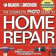 The Complete Photo Guide To Home Repair by M.D.) Black & Decker Corporation...