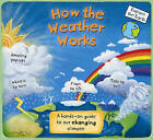 How the Weather Works: A Hands-On Guide to Our Changing Climate by Christiane Dorion (Hardback, 2011)