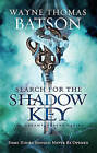 Search for the Shadow Key by Wayne Thomas Batson (Paperback, 2014)