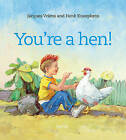 You are a Hen by Jacques Vriens (Hardback, 2015)