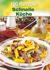 100 Rezepte Schnelle Küche (2012, Gebundene Ausgabe)