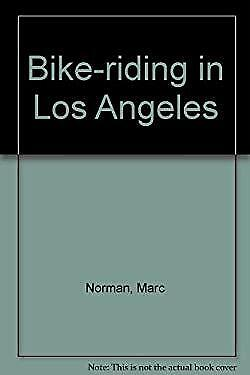 Bike Riding in Los Angeles by Norman, Marc