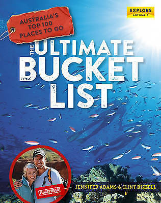 Australia's Top Places to Go : The Ultimate Bucket List by Jen Adams