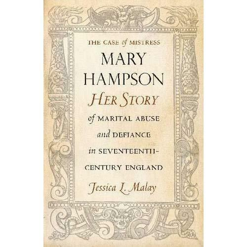 The Case of Mistress Mary Hampson: Her Story of Marital - Paperback NEW Jessica