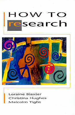 1 of 1 - HOW TO RESEARCH BY LORAINE BLAXTER CHRISTINA HUGHES AND MALCOLM TIGHT