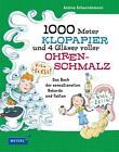 1000 Meter Klopapier und 4 Gläser voller Ohrenschmalz von Andrea Schwendemann (2016, Gebundene Ausgabe)