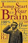 Jump Start Your Brain v2.0: How Everyone at Every Age Can Be Smarter and More Creative by Doug Hall (Paperback / softback, 2007)
