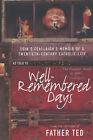 Well-remembered Days: Memoirs of a Twentieth-century Irish Catholic by Arthur Matthews (Paperback, 2002)