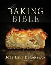 The Baking Bible by Rose Levy Beranbaum (2014, Hardcover)