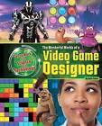 The Wonderful Worlds of a Video Game Designer by Ruth Owen (Hardback, 2015)