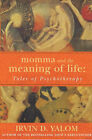 Momma and the Meaning of Life: Tales of Psychotherapy by Irvin D. Yalom (Paperback, 2000)