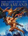 Boris Vallejo and Julie Bell: Dreamland by Boris Vallejo, Julie Bell (Hardback, 2014)