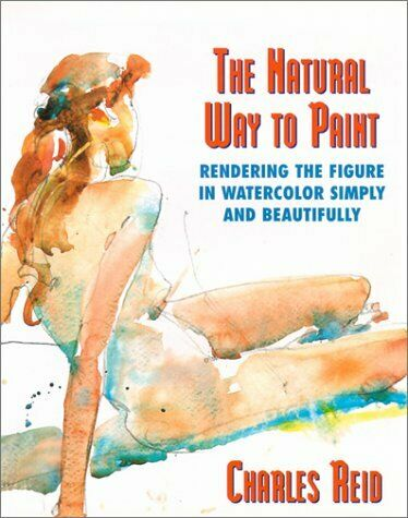Natural Way to Paint : Rendering the Figure in Watercolor Simply and Beautifully