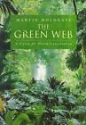 The Green Web: A Union for World Conservation by Martin Holdgate (Paperback, 1999)