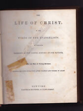 The Life of Christ in the Words of the Evangelists Harper & Brothers HC