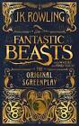 Fantastic Beasts and Where to Find Them: The Original Screenplay by J K Rowling (Hardback, 2016)