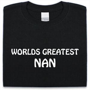 World-Greatest-NAN-T-Shirt-Mens-Womens-Funny-gift-Present-Nanny-Gran
