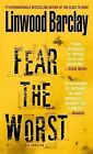 Fear the Worst by Linwood Barclay (Paperback / softback)