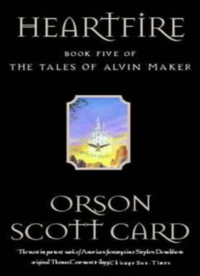Heartfire: Tales of Alvin maker, book 5,Orson Scott Card