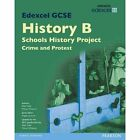 Edexcel GCSE History B Schools History Project: Crime (1B) and Protest (3B) SB 2013 by Allan Todd, Martyn J. Whittock (Paperback, 2014)