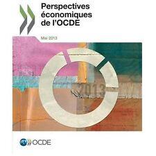 Perspectives Economiques de l'Ocde, Volume 2013 Numero 1 by Organization for...