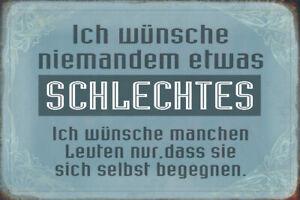 Niemandem-etwas-Schlechtes-wuenschen-Blechschild-Schild-Metal-Tin-Sign-20-x-30-cm