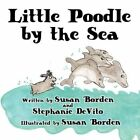 Little Poodle by The Sea 9781451261394 Paperback P H